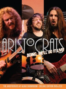 "The Aristocrats, ""BOING, We'll Do It Live! The Aristocrats At Alvas Showroom"""